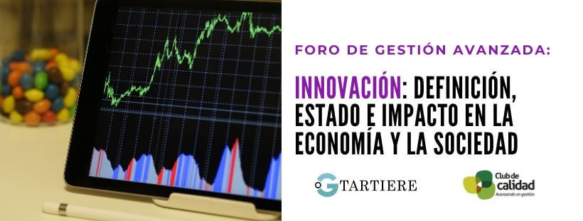 """Foro de Gestión Avanzada: """"Innovación: definición, estado e impacto en la economía y la sociedad"""""""