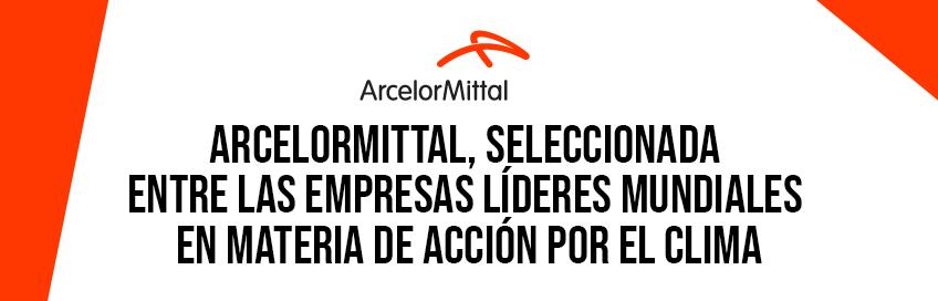 Arcelormittal seleccionada entre las empresas líderes en materia de acción por el clima
