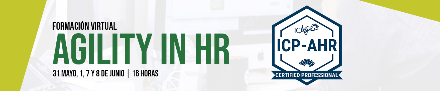 AGILITY IN HR. ACREDITACIÓN INTERNACIONAL (ICP-AHR)