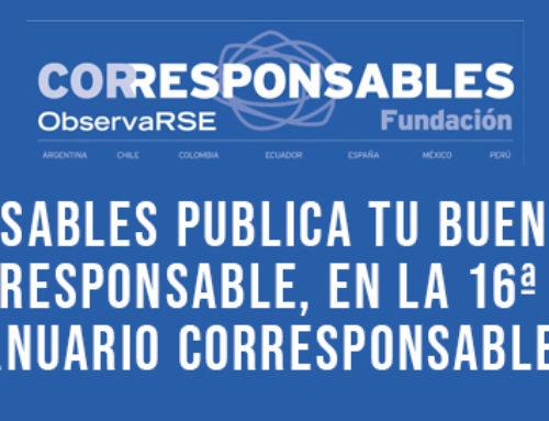 Corresponsables publica tu buena práctica en gestión responsable en la 16ª edición del Anuario Corresponsables