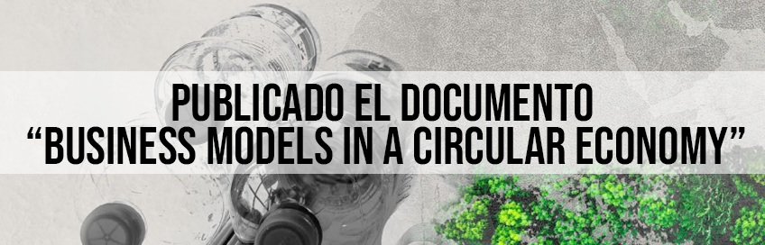 "Publicado el documento ""Business Models in a Circular Economy"""