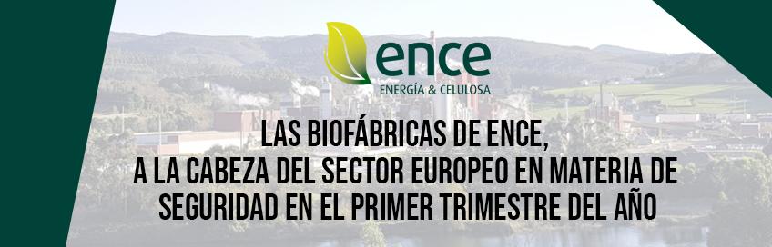 Las biofábricas de Ence, a la cabeza del sector europeo en materia de seguridad en el primer trimestre del año