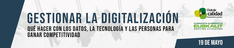 Gestionar la Digitalización: qué hacer con los DATOS, la TECNOLOGÍA y las PERSONAS para ganar COMPETITIVIDAD