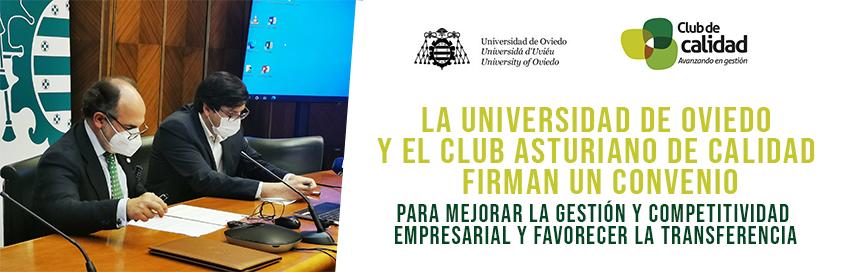 La Universidad de Oviedo y el Club Asturiano de Calidad firman un conveni