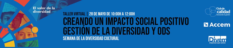 TALLER VIRTUAL: CREANDO UN IMPACTO SOCIAL POSITIVO: Gestión de la diversidad y ODS