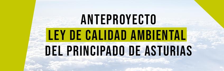 Anteproyecto de Ley de Calidad Ambiental del Principado de Asturias.
