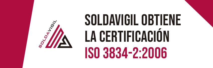 Soldavigil obtiene la certificación ISO 3834-2-2006