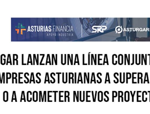 SRP y Asturgar lanzan una línea conjunta para ayudar a las empresas asturianas a superar la crisis o a acometer nuevos proyectos