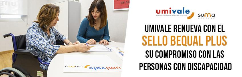 Umivale renueva con el sello Bequal PLUS su compromiso con las personas con discapacidad