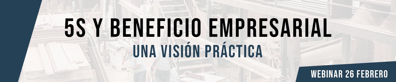 """Webinar """"5S y beneficio empresarial: una visión práctica"""""""