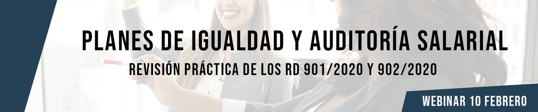 Webinar: Planes de Igualdad y Auditoría Salarial Revisión práctica de los RD 901/2020 y 902/2020